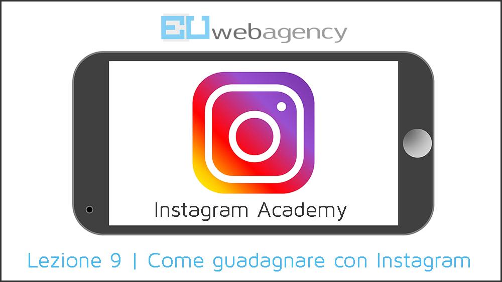 Come guadagnare con Instagram? | Instagram Academy | 2018