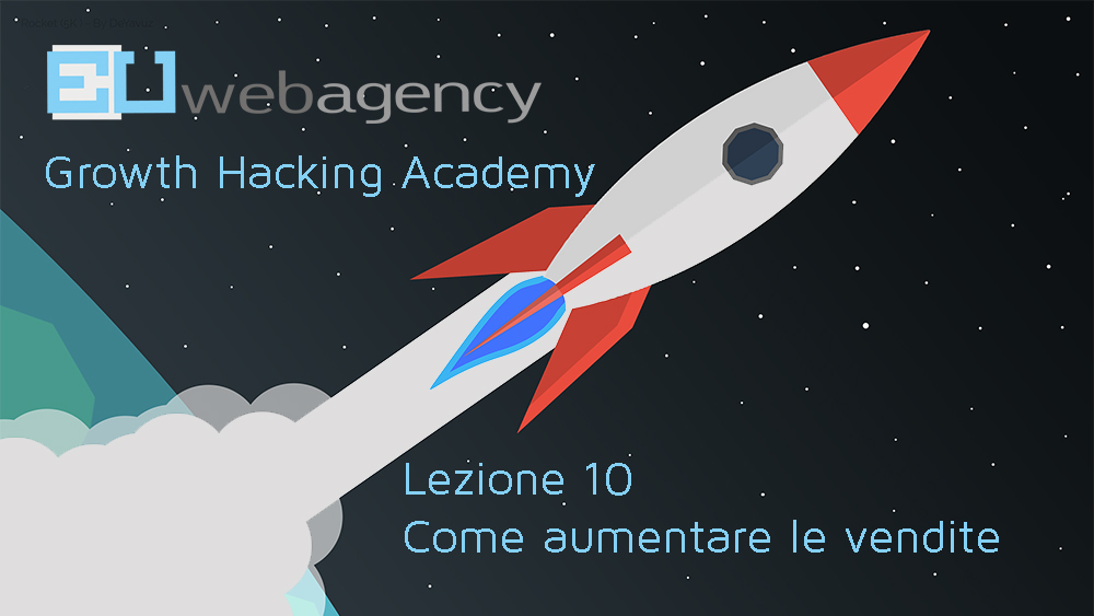 Come aumentare le vendite | Growth Hacking Academy | 2019