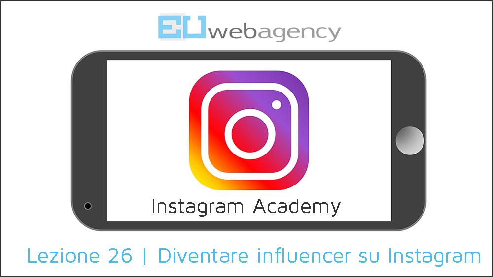 Come diventare un influencer su Instagram | Instagram Academy | 2018