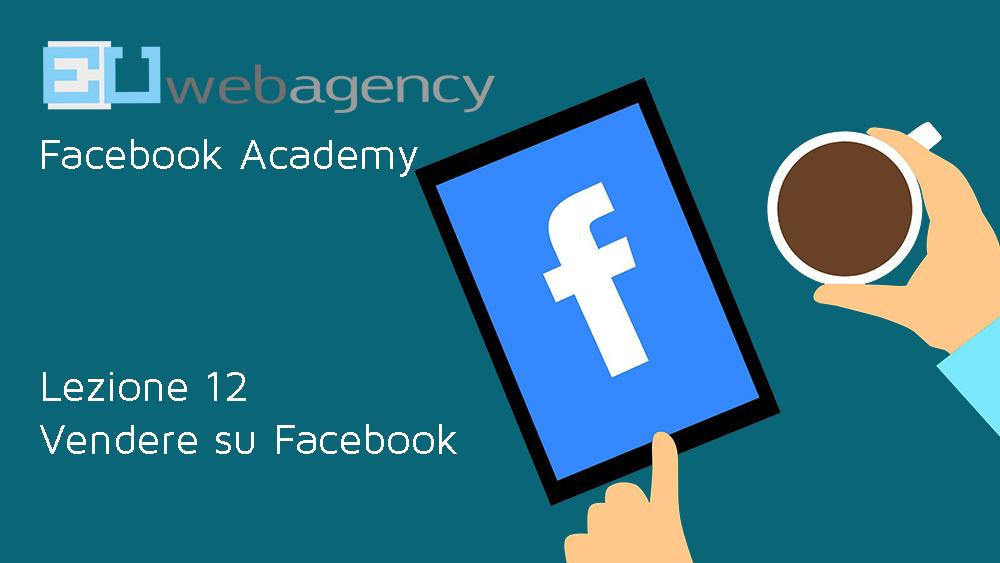 Come vendere su facebook: Facebook Marketplace, Vetrina e Gruppi | Facebook Academy | 2019