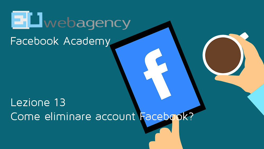 Come eliminare account Facebook? | Facebook Academy