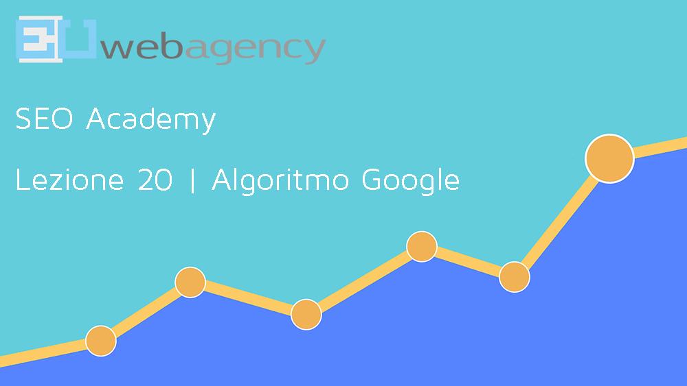 Algoritmo Google: cos'è e come funziona | SEO Academy | 2019