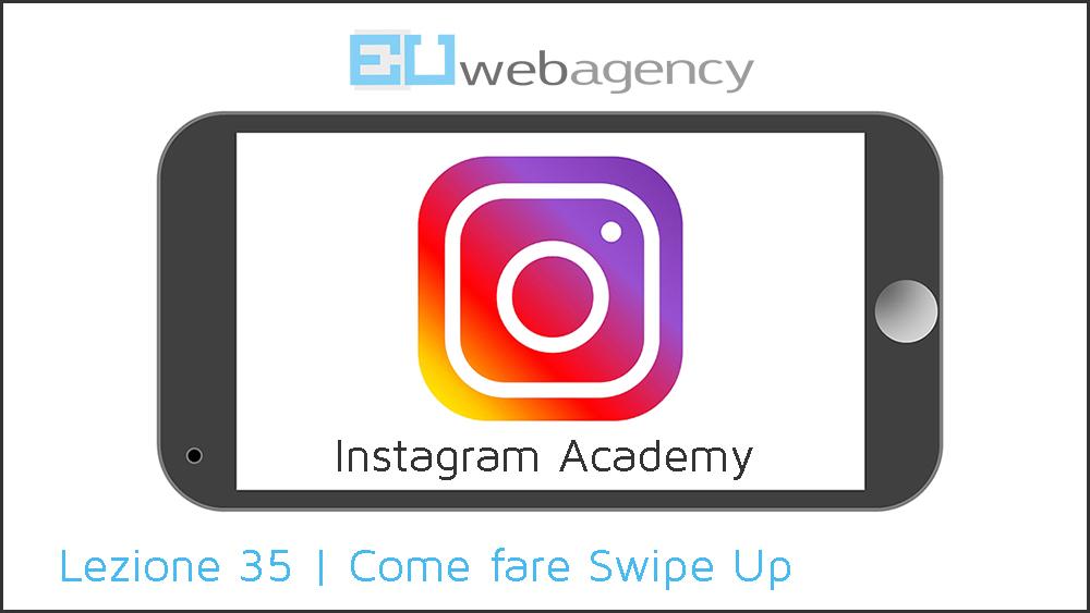 Come fare Swipe Up su Instagram | Instagram Academy | 2019