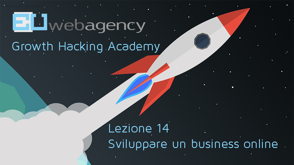 Come sviluppare un business online | Growth Hacking Academy | 2019