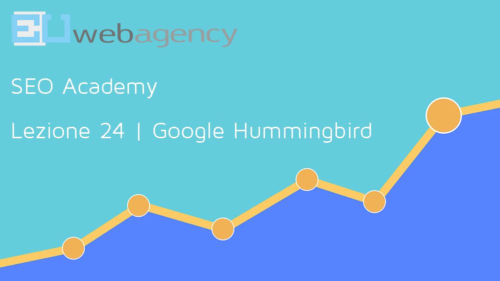 Google Hummingbird e il suo impatto sulla SEO | SEO Academy | 2020