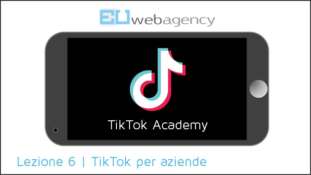 Perché le aziende dovrebbero usare TikTok | TikTok Academy | 2020