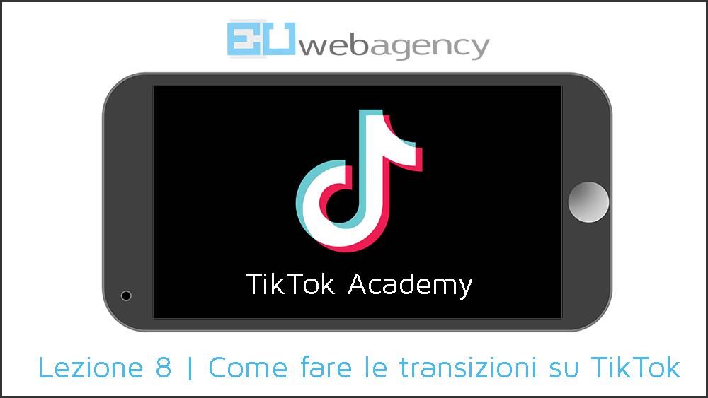 Come fare le transizioni su TikTok | TikTok Academy | 2020